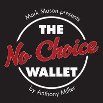 NO CHOICE WALLET BY TONY MILLER & MARK MASON
